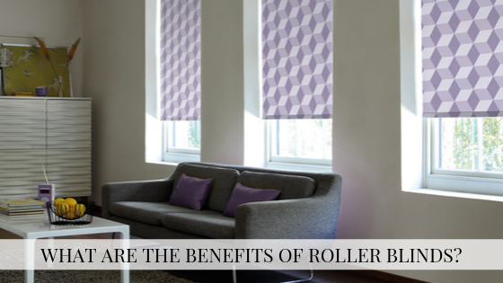 What are the Benefits of Roller Blinds?