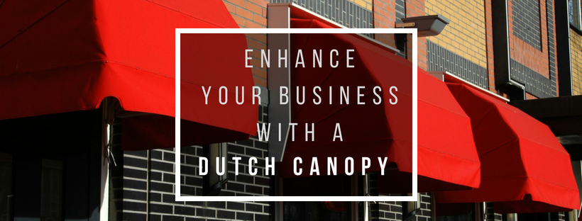 Dutch canopy with text - Enhance Your Business With a Dutch Canopy